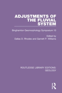 Image for Adjustments of the fluvial system  : Binghamton Geomorphology Symposium 10