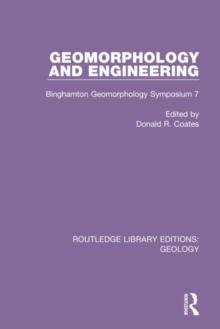 Image for Geomorphology and engineering  : Binghamton Geomorphology Symposium 7