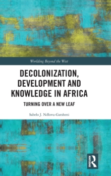 Image for Decolonization, development and knowledge in Africa  : turning over a new leaf