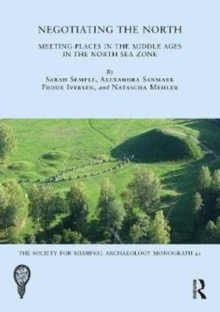 Image for Negotiating the North  : meeting-places in the Middle Ages in the North Sea zone