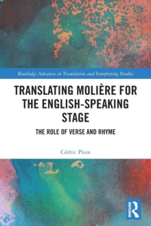 Image for Translating Moliáere for the English-speaking stage  : the role of verse and rhyme
