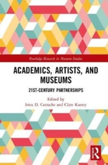 Image for Academics, Artists, and Museums : 21st-Century Partnerships