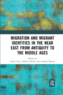 Image for Migration and migrant identities in the Near East from antiquity to the Middle Ages