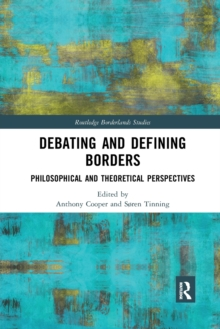 Image for Debating and defining borders  : philosophical and theoretical perspectives