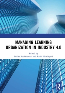 Image for Managing learning organization in industry 4.0  : proceedings of the International Seminar and Conference on Learning Organization (ISCLO 2019), Bandung, Indonesia, October 9-10, 2019