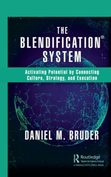 Image for The blendification system  : activating potential by connecting culture, strategy, and execution