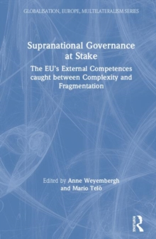 Image for Supranational governance at stake  : the EU's external competences caught between complexity and fragmentation