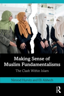 Image for Making Sense of Muslim Fundamentalisms : The Clash Within Islam