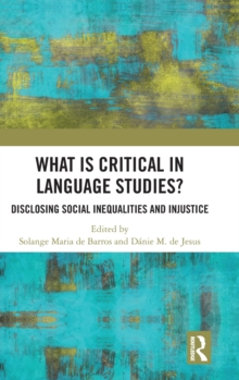 Image for What is critical in language studies?  : disclosing social inequalities and injustice
