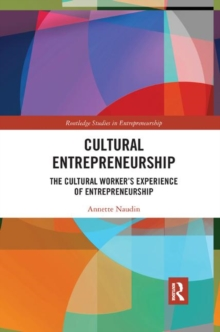 Image for Cultural entrepreneurship  : the cultural worker's experience of entrepreneurship