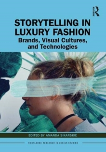 Image for Storytelling in luxury fashion  : brands, visual cultures, and technologies
