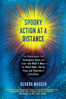 Image for Spooky action at a distance  : the phenomenon that reimagines space and time - and what it means for black holes, the big bang, and theories of everything