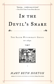 Image for In the devil's snare  : the Salem witchcraft crisis of 1692