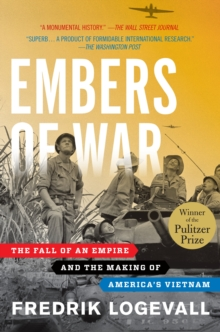 Image for Embers of war  : the fall of an empire and the making of America's Vietnam