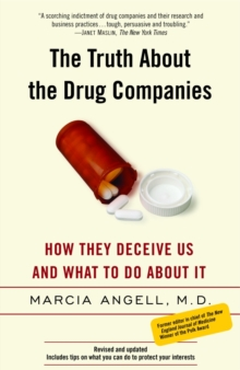 Image for The Truth About the Drug Companies : How They Deceive Us and What to Do About It