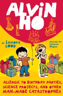 Image for Alvin Ho: Allergic to Birthday Parties, Science Projects, and Other Man-made Catastrophes
