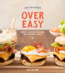 Image for Joy the baker over easy  : sweet and savory recipes for leisurely days