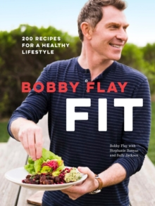 Image for Bobby Flay Fit : 200 Recipes for a Healthy Lifestyle: A Cookbook