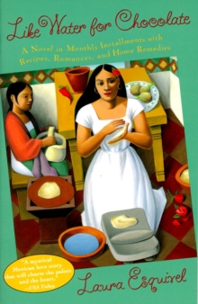 Image for Like water for chocolate  : a novel in monthly installments, with recipes, romances, and home remedies