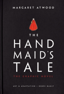The Handmaid's Tale (Graphic Novel) : A Novel - Atwood, Margaret