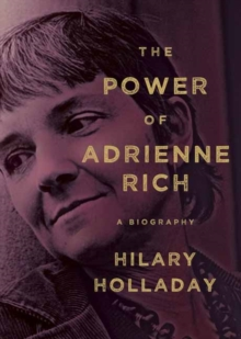 Image for The Power of Adrienne Rich : A Biography