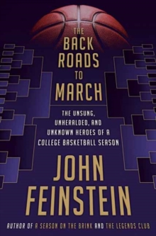 Image for Back Roads to March : The Unsung, Unheralded, and Unknown Heroes of a College Basketball Season