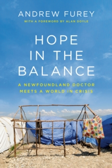 Image for Hope In The Balance : A Newfoundland Doctor Meets a World in Crisis