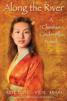 Image for Along the River : A Chinese Cinderella Novel