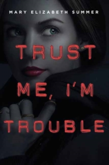 Image for Trust me, I'm trouble