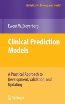 Image for Clinical prediction models  : a practical approach to development, validation, and updating