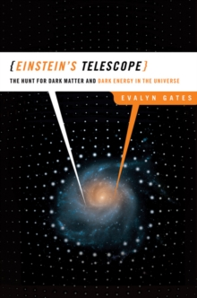 Image for Einstein's telescope  : the hunt for dark matter and dark energy in the universe