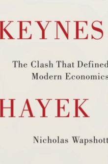 Image for Keynes Hayek  : the clash that defined modern economics