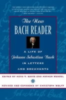 Image for The new Bach reader  : a life of Johann Sebastian Bach in letters and documents