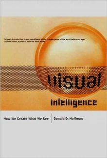 Image for Visual intelligence  : how we create what we see