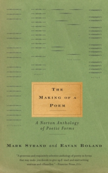 Image for The making of a poem  : a Norton anthology of poetic forms