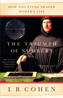 Image for The triumph of numbers  : how counting shaped modern life