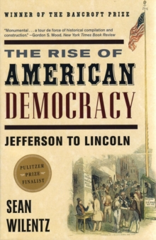 Image for The Rise of American Democracy : Jefferson to Lincoln