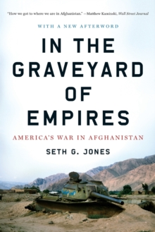 Image for In the graveyard of empires  : America's war in Afghanistan
