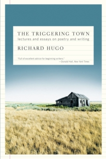 Image for The triggering town  : lectures and essays on poetry and writing