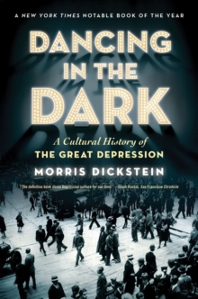 Image for Dancing in the dark  : a cultural history of the Great Depression
