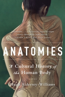 Image for Anatomies : A Cultural History of the Human Body