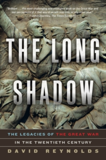 Image for The Long Shadow - The Legacies of the Great War in the Twentieth Century