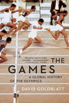 Image for The Games : A Global History of the Olympics