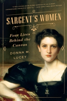 Image for Sargent's women  : four lives behind the canvas