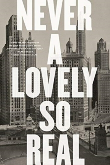 Image for Never a Lovely So Real - The Life and Work of Nelson Algren