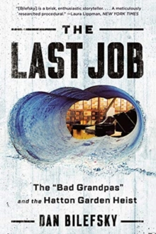 """Image for The Last Job - """"The Bad Grandpas"""" and the Hatton Garden Heist"""