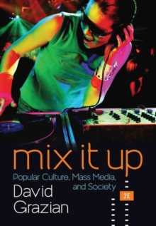 Image for Mix It Up : Popular Culture, Mass Media, and Society