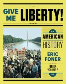Image for Give me liberty!  : an American historyVolume 2