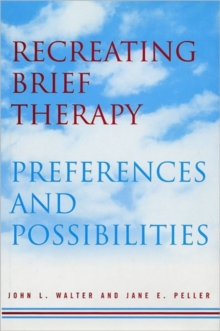 Image for Recreating Brief Therapy : Preferences and Possibilities