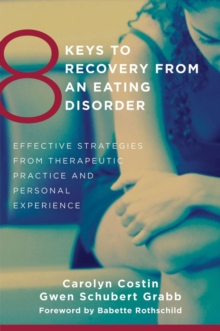Image for 8 keys to recovery from an eating disorder  : effective strategies from therapeutic practice and personal experience
